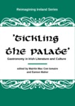 Tickling the Palate: Gastronomy in Irish Literature and Culture