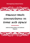 Franco-Irish Connections in Space and Time: Peregrinations and Ruminations