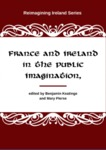 France and Ireland in the Public Imagination by Benjamin Keatinge and Mary Pierse
