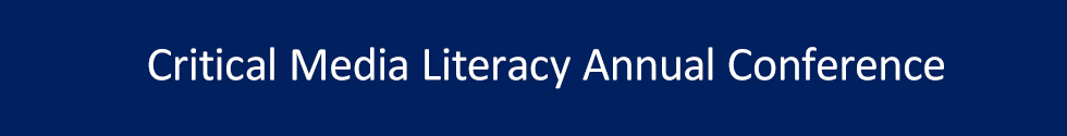 Critical Media Literacy Annual Conference