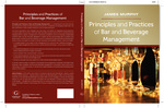 Principles and Practices of Bar and Beverage Management by James Peter Murphy