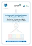 An Audience with International Regulators in the Manufacture of Medicines: Quality Risk Management (QRM) and Knowledge Management (KM) by Anne Greene, Kevin O'Donnell, and Nuala Calnan