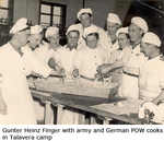 Gunter Heinz Finger with army and German POW cooks