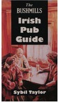 The Bushmills Irish Pub Guide