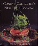 Conrad Gallagher's New Irish Cooking : Recipes from Dublin's Peacock Alley
