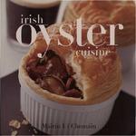 Irish Oyster Cuisine by Máirín Uí Chomáin