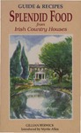 Splendid Food from Irish Country Houses : Guide & Recipes