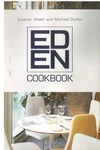 The Eden Cookbook by Eleanor Walsh and Michael Durkin