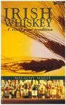 Irish Whiskey : a 1000 Year Old Tradition