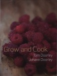 Grow and Cook by Tom Doorley and Johann Doorley