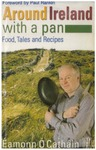 Around Ireland with a Pan : Food, Tales and Recipes by Éamonn Ó Catháin