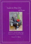 Learn to Dine Out at Home: Delicious, Original Recipes Using Artisan Produce From Co. Louth. by Dermot Seberry