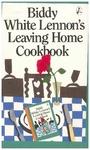 Biddy White Lennon's Leaving Home Cookbook