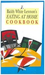 Biddy White Lennon's Eating at Home Cookbook