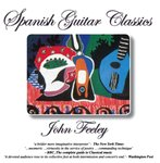 Spanish Guitar Classics by John Feeley