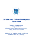 DIT Teaching Fellowships Reports 2013-2014 by Teaching and Learning Technology Centre, Dublin Institute of Technology